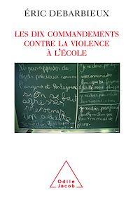 Téléchargez le livre :  Les Dix commandements contre la violence à l'école