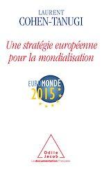 Téléchargez le livre :  Une stratégie européenne pour la mondialisation