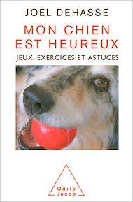 Téléchargez le livre :  Mon chien est heureux