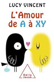 Téléchargez le livre :  L' Amour de A à XY