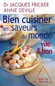 Téléchargez le livre :  Bien cuisiner les saveurs du monde