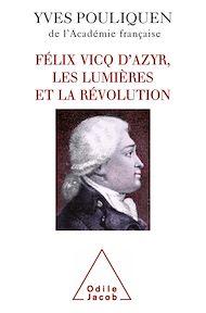 Téléchargez le livre :  Félix Vicq d'Azyr, les Lumières et la Révolution