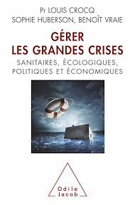 Téléchargez le livre :  Gérer les grandes crises