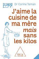 Téléchargez le livre :  J'aime la cuisine de ma mère mais sans les kilos
