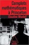Télécharger le livre :  Complots mathématiques à Princeton