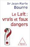 Télécharger le livre :  Le Lait : vrais et faux dangers