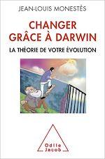 Téléchargez le livre :  Changer grâce à Darwin
