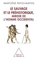 Téléchargez le livre :  Le Sauvage et le Préhistorique, miroir de l'homme occidental