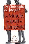 Télécharger le livre :  Le Muscle, le Sport et la longévité