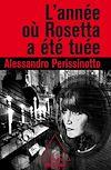 Télécharger le livre :  L' année où Rosetta a été tuée