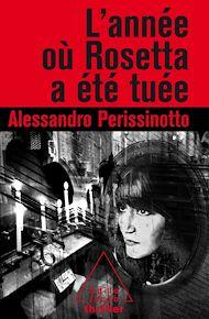 Téléchargez le livre :  L' année où Rosetta a été tuée