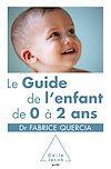 Télécharger le livre :  Le Guide de l'enfant de 0 à 2 ans