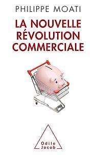 Téléchargez le livre :  La Nouvelle Révolution commerciale