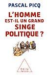 Télécharger le livre :  L' homme est-il un grand singe politique ?