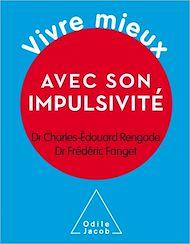 Téléchargez le livre :  Vivre mieux avec son impulsivité