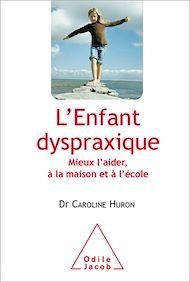 Téléchargez le livre :  L' Enfant dyspraxique