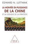 Télécharger le livre :  La Montée en puissance de la Chineet la logique de la stratégie