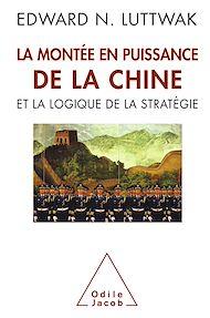 Téléchargez le livre :  La Montée en puissance de la Chineet la logique de la stratégie