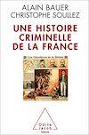 Télécharger le livre :  Une histoire criminelle de la France