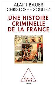 Téléchargez le livre :  Une histoire criminelle de la France