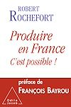 Télécharger le livre :  Produire en France, c'est possible!