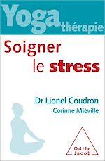 Téléchargez le livre :  Yoga-thérapie: soigner le stress