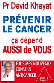 Téléchargez le livre :  Prévenir le cancer, ça dépend aussi de vous