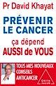 Télécharger le livre : Prévenir le cancer, ça dépend aussi de vous
