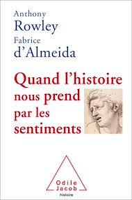 Téléchargez le livre :  Quand l'histoire nous prend par les sentiments