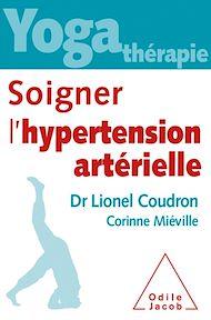 Téléchargez le livre :  Yoga thérapie : soigner l'hypertension artérielle