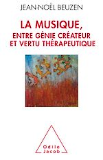 Téléchargez le livre :  La Musique, entre génie créateur et vertu thérapeutique