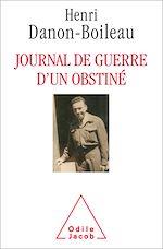 Téléchargez le livre :  Journal de guerre d'un obstiné