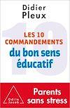 Télécharger le livre :  Les 10 commandements du bon sens éducatif