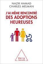 Téléchargez le livre :  J'ai même rencontré des adoptions heureuses
