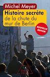 Télécharger le livre :  Histoire secrète de la chute du mur de Berlin