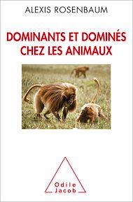 Téléchargez le livre :  Dominants et dominés chez les animaux