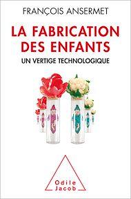 Téléchargez le livre :  La Fabrication des enfants