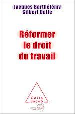Téléchargez le livre :  Réformer le droit du travail
