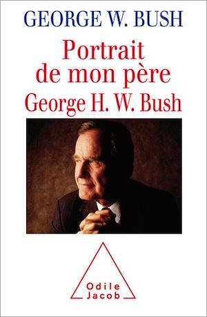 Téléchargez le livre :  Portrait de mon père, George H. W. Bush