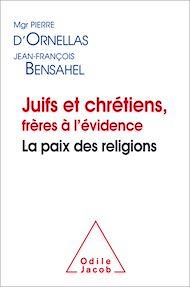 Téléchargez le livre :  Juifs et chrétiens, frères à l'évidence