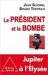 Télécharger le livre :  Le Président et la Bombe