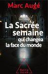 Télécharger le livre :  La Sacrée semaine qui changea la face du monde