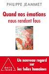 Télécharger le livre :  Quand nos émotions nous rendent fous