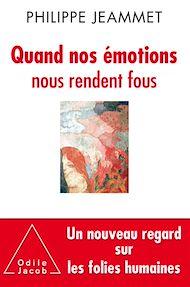 Téléchargez le livre :  Quand nos émotions nous rendent fous