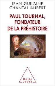 Téléchargez le livre :  Paul Tournal, fondateur de la préhistoire