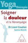 Télécharger le livre :  Yoga-thérapie : Soigner la douleur et la fibromyalgie