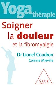 Téléchargez le livre :  Yoga-thérapie : Soigner la douleur et la fibromyalgie