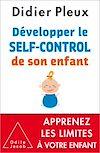 Télécharger le livre :  Développer le self-control de son enfant