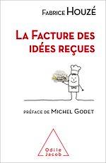 Téléchargez le livre :  La Facture des idées reçues