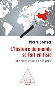 Téléchargez le livre :  L' histoire du monde se fait en Asie